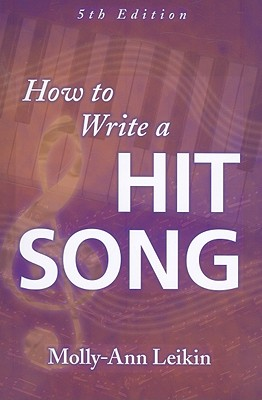 How to Write a Hit Song By Leikin, Molly-Ann